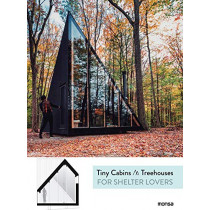 Tiny Cabins & Treehouses for Shelter Lovers by Anna Minguet, 9788416500949
