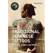 Japanese Tattoos: Meanings, Shapes, and Motifs by Yori Moriarty, 9788416851966