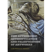 The Authorship, Authentication and Falsification of Artworks by Lluis Penuelas, 9788434313620