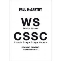 Paul McCarthy: WS - CSSC Drawing, Painting, Performance by Paul McCarthy, 9788434313705