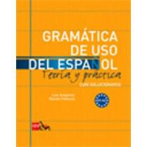 Gramatica de uso del Espanol - Teoria y practica: Gramatica de uso del, 9788467521078