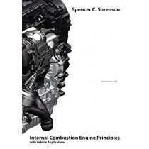Internal Combustion Engine Principles - With Vehicle Applications by Spencer C Sorenson, 9788792130570