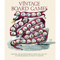 Vintage Board Games: History and Entertainment from the Late 18th to the Beginning of the 20th Century by Adrian Seville, 9788854415195