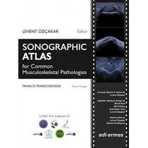 Sonographic Atlas for Common Musculoskeletal Pathologies: 3 Volume Set by Levent OEzcakar, 9788870515763