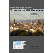 Proceedings of the V Legislative XML Workshop by Carlo Biagioli, 9788883980466