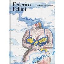 Federico Fellini: Book of Dreams by Sergio Toffetti, 9788891826183