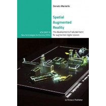 Spatial Augmented Reality - The development of edutainment for augmented digital spaces by Donato Maniello, 9788895315591