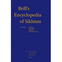 Brill's Encyclopedia of Sikhism, Volume 1: History, Literature, Society, Beyond Punjab by Prof Dr Knut A. Jacobsen, 9789004297456