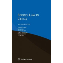 Sports Law in China by Junxin Kang, 9789041187567