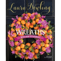 Wreaths: With How-to Tutorials by Laura Dowling, 9789058566034