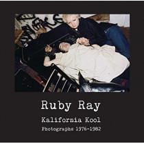Ruby Ray: Kalifornia Kool: Photographs 1976-1982 by Ruby Ray, 9789198451238