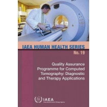 Quality assurance programme for computed tomography by International Atomic Energy Agency, 9789201289100