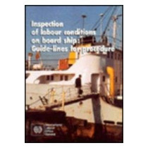 Inspection of Labour Conditions on Board Ship: Guidelines for Procedure by International Labour Office, 9789221070962