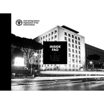 Inside FAO: a truly global forum by Food and Agriculture Organization, 9789251314807