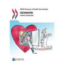 Denmark 2013: raising standards by Organisation for Economic Co-Operation and Development, 9789264191129