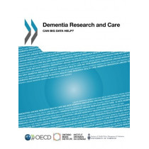 Dementia research and care: can big data help? by Organisation for Economic Co-Operation and Development, 9789264228412