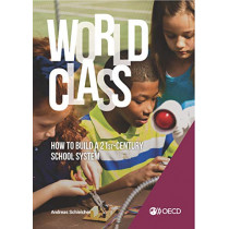 World class: how to build a 21st-century school system by Oecd, 9789264299979