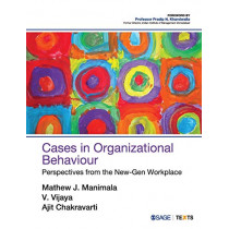 Cases in Organizational Behaviour: Perspectives from the New-Gen Workplace by Mathew J Manimala, 9789352807154
