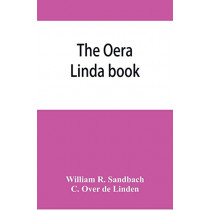 The Oera Linda book, from a manuscript of the thirteenth century by William R Sandbach, 9789353866334