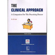 The Clinical Approach: A Companion for the Practising Doctor by R.D. Lele, 9789380206981