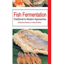 Fish Fermentation: Traditional to Modern Approaches by Debabrat Baishya, 9789380235103