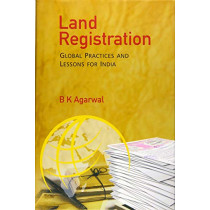 Land Registration: Global Practices and Lessons for India by B.K. Agarwal, 9789386618863