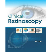 Clinical Retinoscopy by A.K. Jain, 9789388178785
