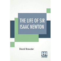 The Life Of Sir Isaac Newton by David Brewster, 9789389509656