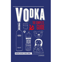 Vodka: The Complete Guide by Frederic Du Bois, 9789401451550