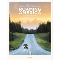 Roaming America: Exploring All the National Parks by Renee Hahnel, 9789401453486