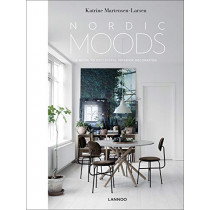 Nordic Moods: A Guide to Successful Interior Decoration by Katrine Martensen-Larsen, 9789401461832