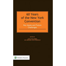 60 Years of the New York Convention: Key Issues and Future Challenges by Katia Fach Gomez, 9789403501550
