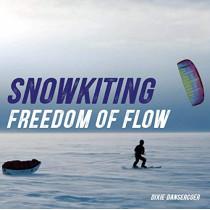 Snowkiting, Freedom of Flow by Dixie Dansercoer, 9789461615503