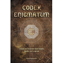 Codex Enigmatum: Unique and eccentric brain teasers, puzzles and enigmas by Rami Hansenne, 9789463960236