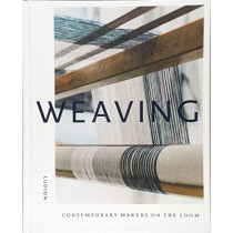 Weaving: Contemporary Makers on the Loom by Katie Treggiden, 9789491819896