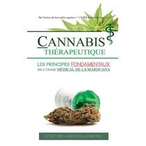 Cannabis Therapeutique: Les principes fondamentaux de l'usage medical de la marijuana by Aaron Hammond, 9789492788054