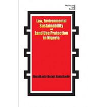 Law, Environmental Sustainability, Land Use Planning and Protection in Nigeria by Abdulkadir Bolaji Abdulkadir, 9789785452891