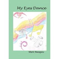 My Eyes Dance by Mark Nwagwu, 9789788088981
