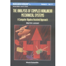 Analysis Of Complex Nonlinear Mechanical Systems, The: A Computer Algebra Assisted Approach (With Diskette Of Maple Programming) by Martin Lesser, 9789810234775