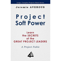 Project Soft Power - Learn the Secrets of the Great Project Leaders by Jeremie Averous, 9789810715397