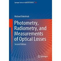 Photometry, Radiometry, and Measurements of Optical Losses by Michael Bukshtab, 9789811077449