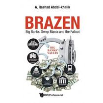 Brazen: Big Banks, Swap Mania And The Fallout by A Rashad Abdel-khalik, 9789811203121