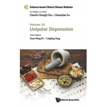 Evidence-based Clinical Chinese Medicine - Volume 14: Unipolar Depression by Charlie Changli Xue, 9789811205972