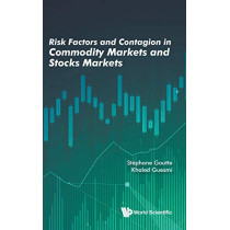 Risk Factors And Contagion In Commodity Markets And Stocks Markets by Khaled Guesmi, 9789811210235