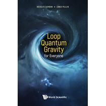Loop Quantum Gravity For Everyone by Jorge Pullin, 9789811211959