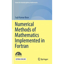Numerical Methods of Mathematics Implemented in Fortran by Sujit Kumar Bose, 9789811371134