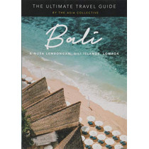 The Ultimate Bali Travel Guide: Bali & Nusa Lembongan, Gili Islands, Lombok by The Asia Collective, 9789811410246