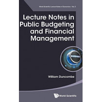 Lecture Notes In Public Budgeting And Financial Management by William Duncombe, 9789813145894