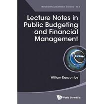 Lecture Notes In Public Budgeting And Financial Management by William Duncombe, 9789813145900