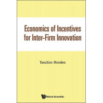 Economics Of Incentives For Inter-firm Innovation by Yasuhiro Monden, 9789813207776